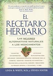 Recetario Herbario: Las Mejores Alternativas Naturales a Los Medicamentos