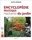 Encyclopédie pratique Hachette du jardin - Offert, Le guide pratique pour bien choisir et entretenir fleurs, arbres et arbutes