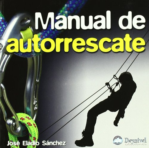 Manual de autorrescate (2ª ed.) (Manuales (desnivel))