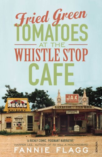Fried Green Tomatoes At The Whistle Stop Cafe (English Edition)