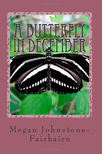 A Butterfly in December: Volume 1 (The Accidental Expat)