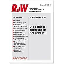 Die Betriebsänderung im Arbeitsrecht (Das Recht der Wirtschaft / Schriftenreihe)