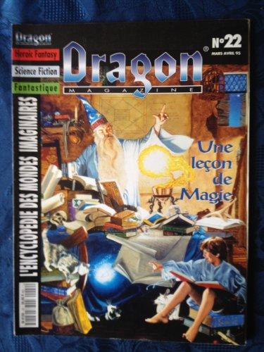 DRAGON MAGAZINE [No 22] du 01/03/1995 - HEROIC FANTASY - SCIENCE FICTION - FANTASTIQUE - ENCYCLOPEDIE DES MONDES IMAGINAIRES UNE LECON DE MAGIE - CITES FANTASTIQUES - AMOURAI par Collectif