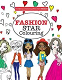 Gorgeous Colouring for Girls - Fashion Star (Gorgeous Colouring Books for Girls)