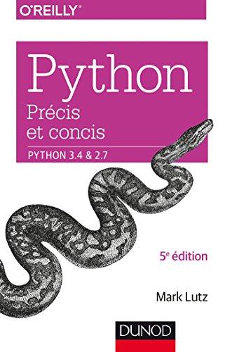 Python précis et concis - Python 3.4 et 2.7 par Mark Lutz