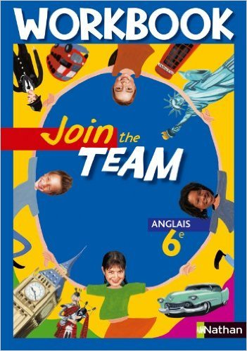 Join the team Anglais 6e : Workbook de Cyril Dowling,Victoria Claire Griffin,Sylvain Kustyan ( 21 avril 2006 )