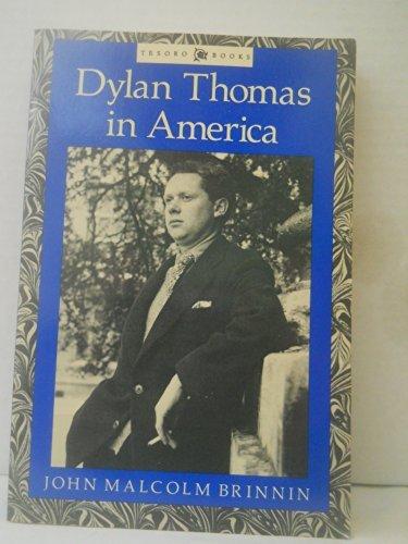 Dylan Thomas In America (Tesoro Books) by John M Brinnin