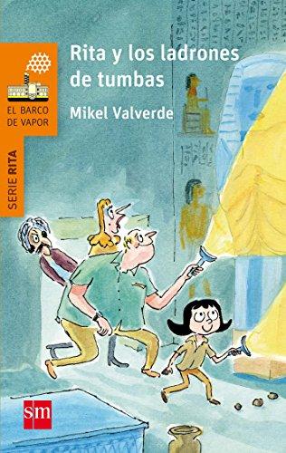 Rita y los ladrones de tumbas (Barco de Vapor Naranja) por Mikel Valverde Tejedor