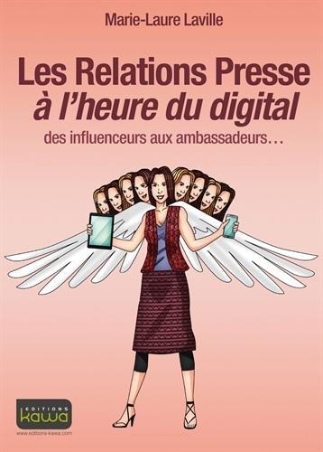 Les Relations Presse à l'heure du digital: des influenceurs aux ambassadeurs par Marie-Laure Laville