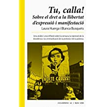 Tu, calla!: Sobre el dret a la llibertat d'expressió i de manifestació (Ciclogènesi Book 14) (Catalan Edition)