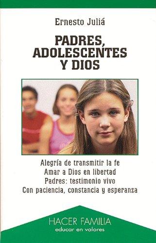 Padres, adolescentes y Dios por Ernesto Juliá Díaz