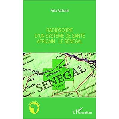 Radioscopie d'un système de santé africain : le Sénégal