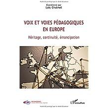 Voix et voies pédagogiques en Europe: Héritage, continuité, émancipation