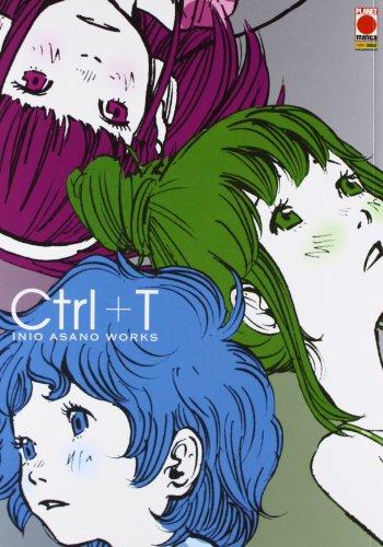 Ctrl+T. Inio Asano works (Planet manga) por Inio Asano