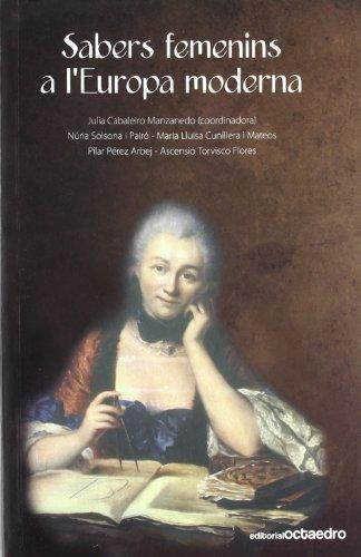 Sabers femenins a l'Europa moderna (Edicions en català)