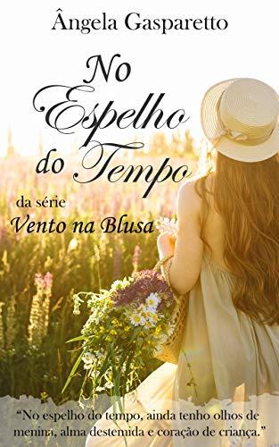 No Espelho do Tempo (Vento na Blusa Livro 1) (Portuguese Edition ...