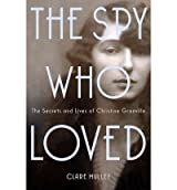 [ THE SPY WHO LOVED: THE SECRETS AND LIVES OF CHRISTINE GRANVILLE ] by Mulley, Clare ( Author) Mar-2013 [ Hardcover ]