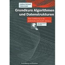 Grundkurs Algorithmen und Datenstrukturen: Eine Einführung in die praktische Informatik mit Java (Ausbildung und Studium)