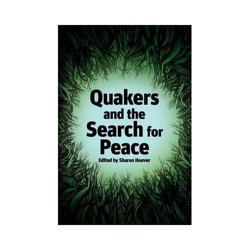 [(Quakers and the Search for Peace)] [Edited by Sharon Hoover] published on (August, 2010)