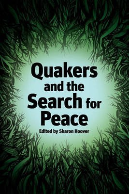 [(Quakers and the Search for Peace)] [Edited by Sharon Hoover] published on (August, 2010) par Sharon Hoover