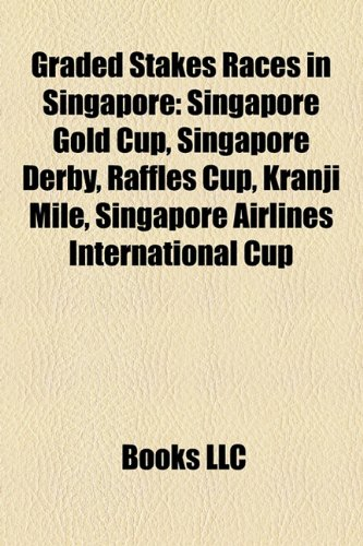 graded-stakes-races-in-singapore-singapore-gold-cup-singapore-derby-raffles-cup-kranji-mile-singapor