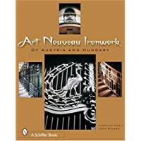 Art Nouveau Ironwork of Austria and Hungary by Frederico Santi (2006-08-30)