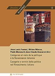 Catégories et mots de la politique à la Renaissance italienne