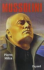 Mussolini de Pierre Milza