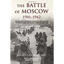 The Battle of Moscow 1941 - 1942: The Red Army's Defensive Operations and Counter-Offensive Along the Moscow Strategic Direction