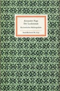 Der Lockenraub. Ein komisches Heldengedicht. Mit neun Zeichnungen von Aubrey Beardsley. Übersetzt v. Rudolf Alexander Schröder. Nachwort v. Walther Martin.