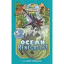 Ocean Renegades! Earth Before Us 2. Journey Through the Paleozoic Era