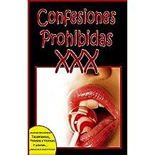 CONFESIONES PROHIBIDAS XXX