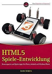 HTML5-Spieleentwicklung - Browsergames und Spiele-Apps fur iPhone, Android und Windows Phone