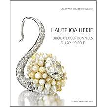 Haute joaillerie. Bijoux exceptionnels du XXIe siècle