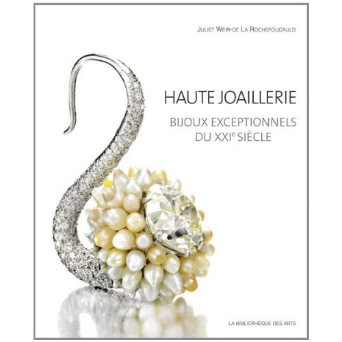 Haute joaillerie - Bijoux exceptionnels du XXIe siècle