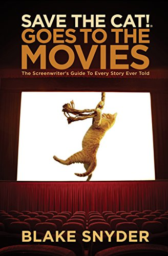 Save the Cat! Goes to the Movies: The Screenwriter's Guide to Every Story Ever Told por Blake Snyder