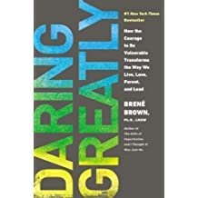 Daring Greatly: How the Courage to Be Vulnerable Transforms the Way We Live, Love, Parent, and Lead by Brown, Brené on 07/02/2013 1st (first) edition