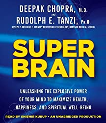 Super Brain: Unleashing the Explosive Power of Your Mind to Maximize Health, Happiness, and Spiritual Well-Being by Rudolph E. Tanzi Ph.D. (2012-11-06)