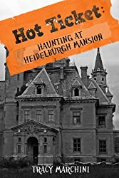 Haunting At Heidelburgh Mansion (A Hot Ticket Short Story)