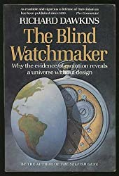 The Blind Watchmaker - Why the Evidence of Evolution Reveals a Universe without Design