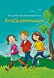 Das große Geschichtenbuch zur Erstkommunion