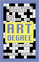 Crossword Puzzle: The Guide to Art Degree Success by Brian Peers (2009-02-13)