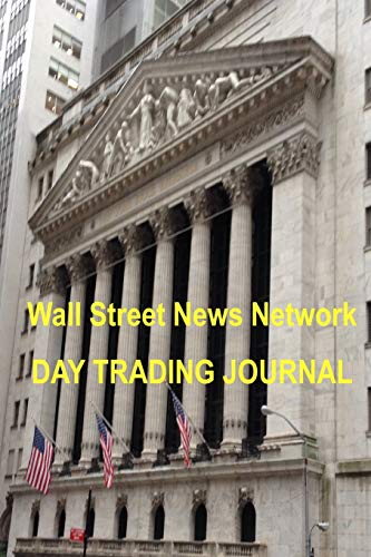 Wall Street News Network Day Trading Journal: Notebook Diary Log for your Stock, ETF, and Option Trades (Wall Street Journal Online)