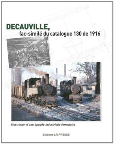 Decauville, fac-similé du catalogue 130 de 1916 par Paul Decauville
