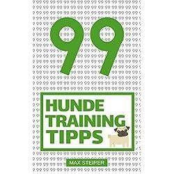 99 Hunde Training Tipps und Tricks: Tipps für die erziehung Ihres Hundes