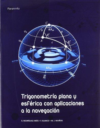 Trigonometríaplanayesféricaconaplicacionesalanavegación por Francisco Blanco Filgueira, María José Muiños Fernández, Ángel Daniel Rodríguez Arós