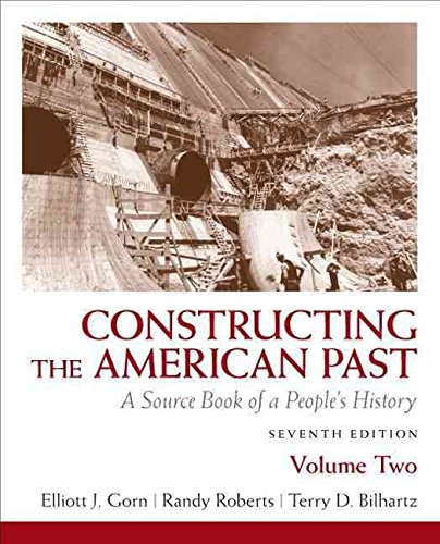 [Constructing the American Past: v. 2: A Source Book of a People's History] (By: Elliott Gorn) [published: October, 2010]