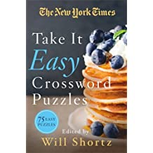 The New York Times Take It Easy Crosswords: 75 Easy Crossword Puzzles