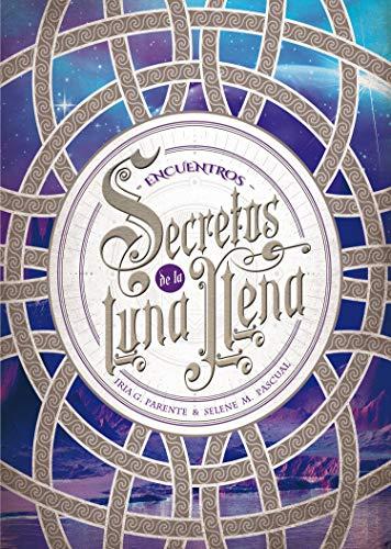 Secretos de la Luna Llena 2. Encuentros (Luna roja)