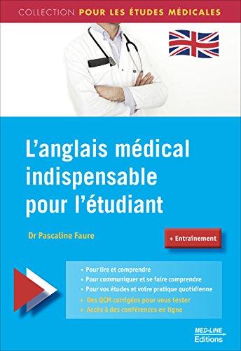 L'anglais médical indispensable pour l'étudiant / Dr Pascaline Faure,....- Paris : Med-Line éditions , cop. 2016